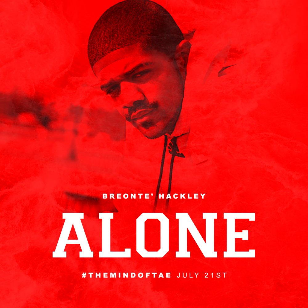 Breonte' Hackley (@TaeSweizy) – Alone