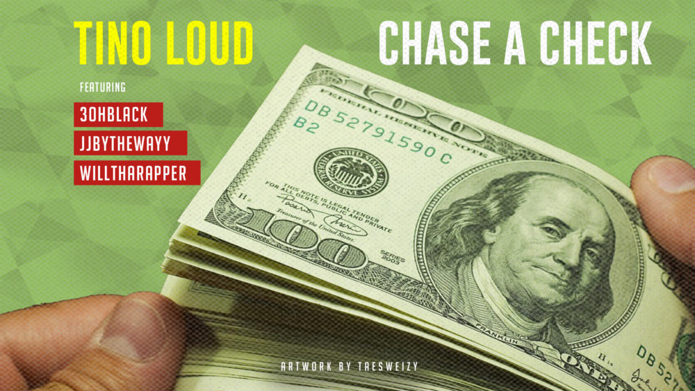 Tino Loud – Chase A Check Ft. 3ohBlack, JJ By The Wayy & WillThaRapper