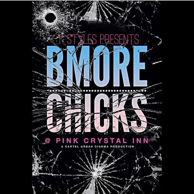 T Styles present BMORE Chicks first episode comes out 6/20 at 8 pm
